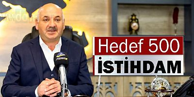 Hedef 500 istihdam